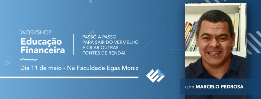 egas-moniz-workshop-educacao-financeira